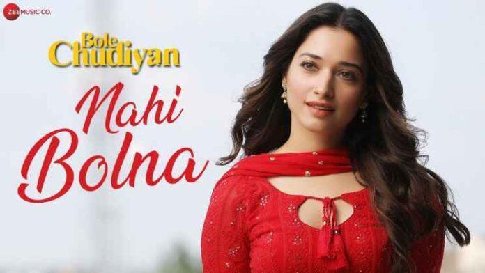 Nahi Bolna Song Lyrics in Hindi - Bole Chudiyan Movie